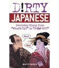 """Dirty Japanese (Everything from """"What's Up"""" to """"F*ck Off"""")"""