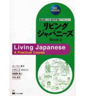 Living Japanese (Book 2)- A Practical Course (enthält eine CD)